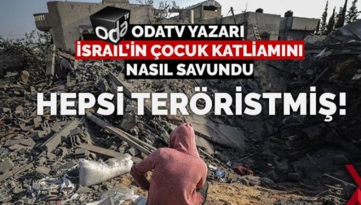 Odatv yazarı İsrail saldırganlığını savundu: Hepsi terörist