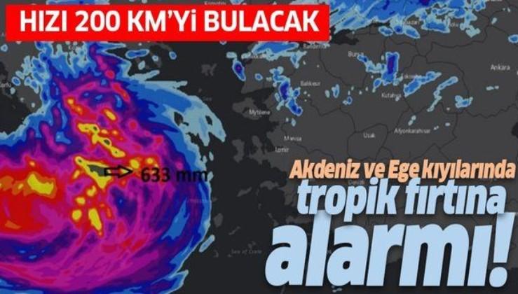 Türkiye'nin Akdeniz ve Ege kıyılarında tropik fırtına alarmı! Saatteki hızı 200 kilometre olacak