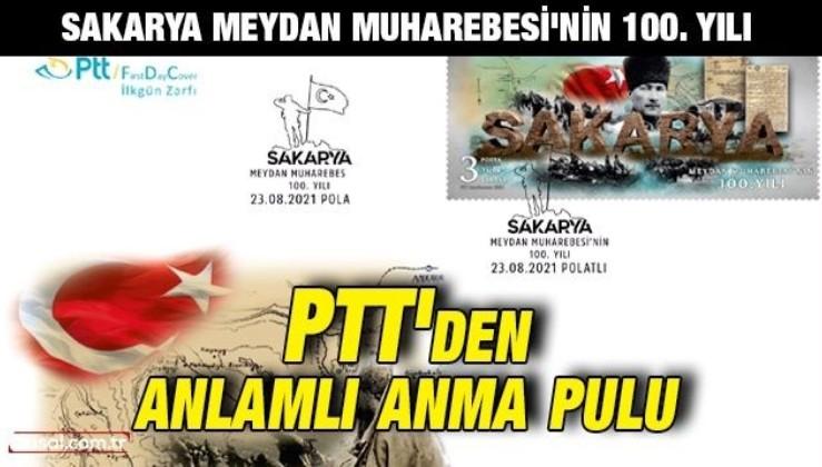 PTT'den anlamlı anma pulu: Sakarya Meydan Muharebesi'nin 100. Yılı