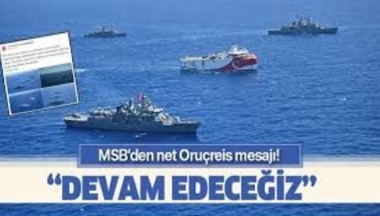 Son dakika... MSB: Oruçreis gemisine refakat ve koruma kararlılıkla devam etmektedir