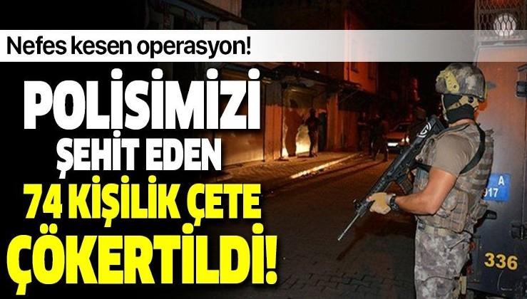 Adana'da nefes kesen operasyon! Polisimizi şehit eden çetenin son üyesi de yakalandı