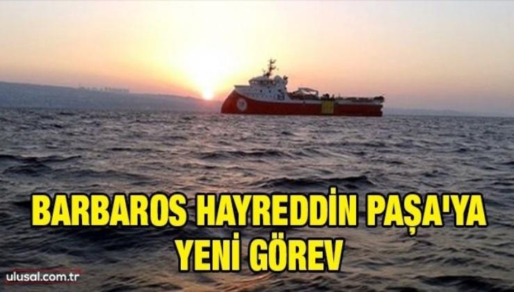 Barbaros Hayreddin Paşa'ya yeni görev