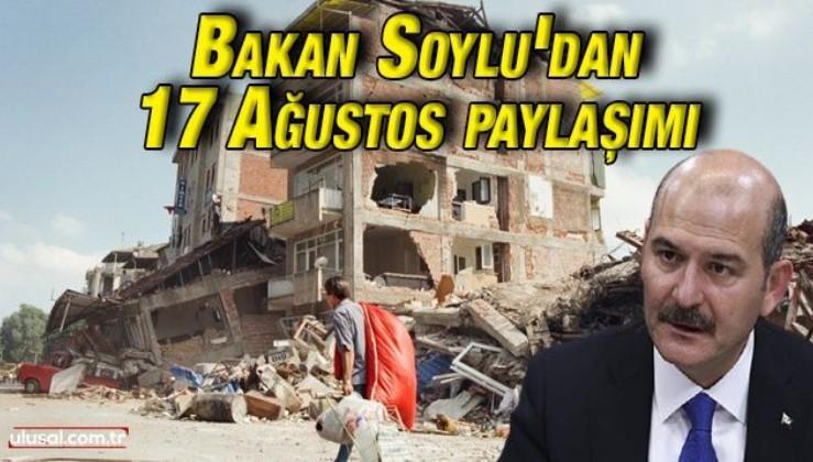Süleyman Soylu'dan 17 Ağustos Marmara Depremi paylaşımı