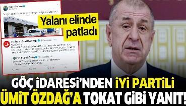Göç İdaresi Genel Müdürlüğü'nden İYİ Partili Ümit Özdağ'a yalanlama!