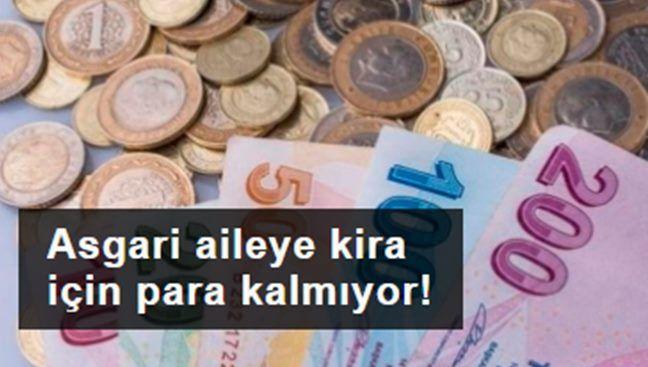 Asgari aileye kira için para kalmıyor!