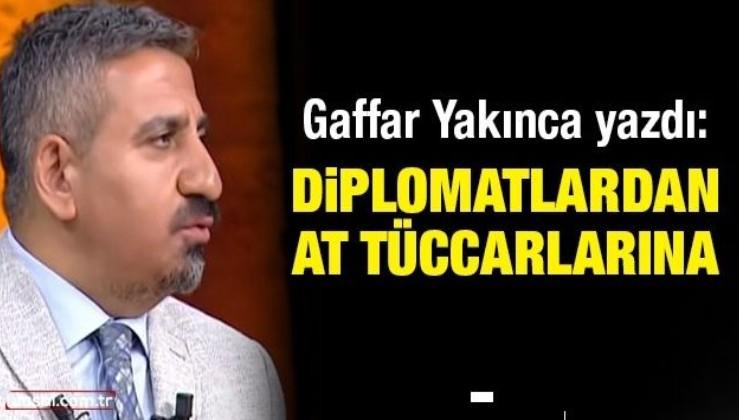 Gaffar Yakınca yazdı: Diplomatlardan at tüccarlarına