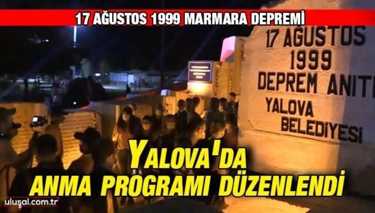 17 Ağustos depreminde hayatını kaybedenler Yalova'da anıldı
