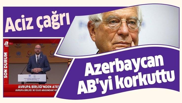 Azerbaycan Ermenistan'ı tarumar ederken AB'den açıklama geldi: Endişeliyiz, durdurun