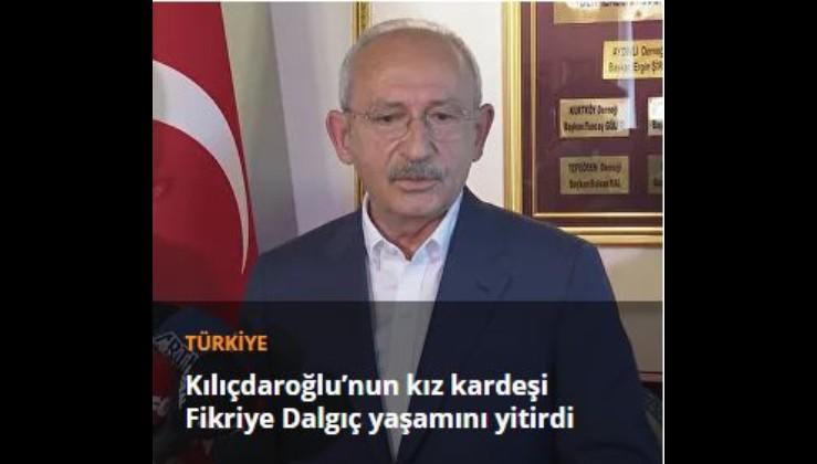 Kılıçdaroğlu'nun kız kardeşi Fikriye Dalgıç yaşamını yitirdi
