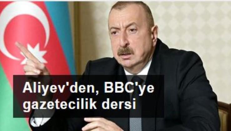 Aliyev, BBC muhabirine batının iki yüzlülüğünü anlattı