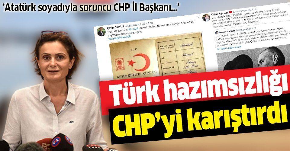 """Canan Kaftancıoğlu'nun Türk hazımsızlığı CHP'yi karıştırdı: """"Atatürk soyadıyla sorunlu bir CHP İl Başkanı var!"""""""