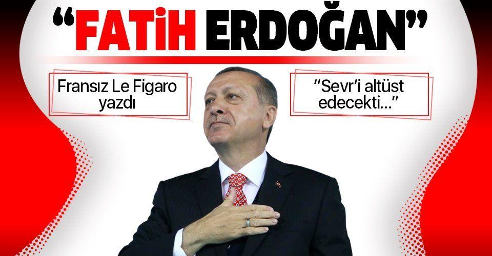 """Fransız Le Figaro gazetesi yazdı: """"Fatih Erdoğan"""""""