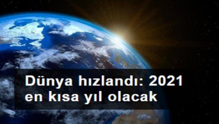 Dünya daha hızlı dönüyor: 2021 SON 50 YILIN EN KISA SENESİ OLACAK