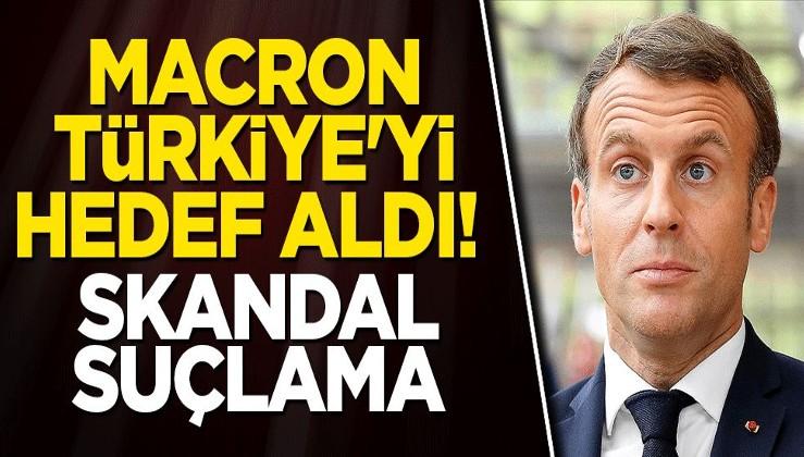 Macron Türkiye'yi hedef aldı! Skandal suçlama