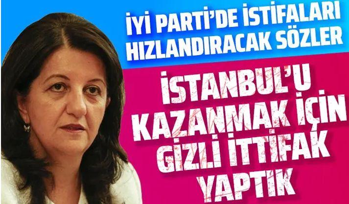 HDP'den İYİ Parti ve CHP'yle ittifak yaptık itirafı!