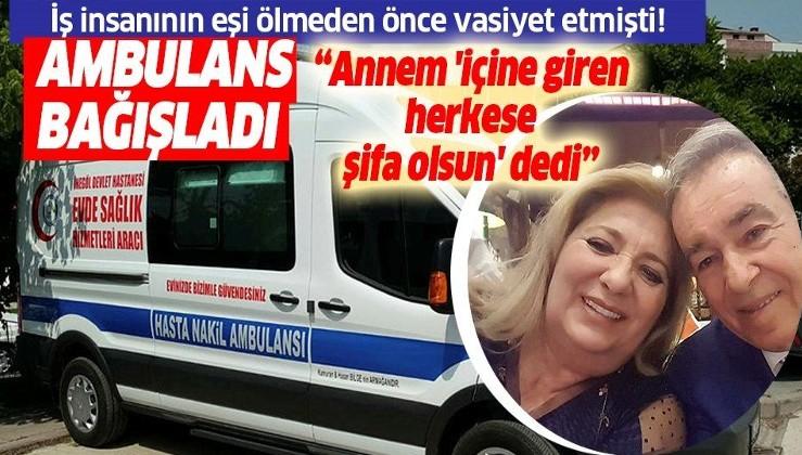 İş insanının eşi ölmeden önce vasiyet etmişti! Ailesi hastaneye ambulans bağışladı