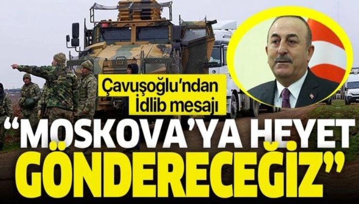 Son dakika: Dışişleri Bakanı Mevlüt Çavuşoğlu'ndan İdlib mesajı!.