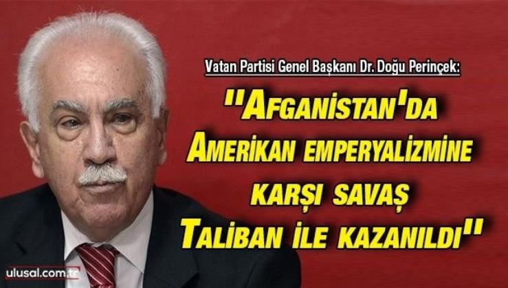 Vatan Partisi Genel Başkanı Dr. Doğu Perinçek: ''Afganistan'da Amerikan emperyalizmine karşı savaş Taliban ile kazanıldı''