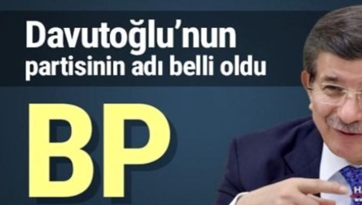 İşte Davutoğlu'nun partisinin adı