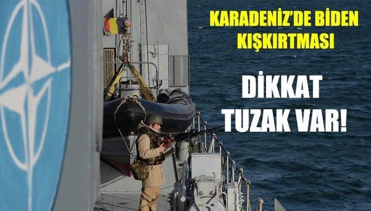 Karadeniz'de Biden kışkırtması:Dikkat tuzak var