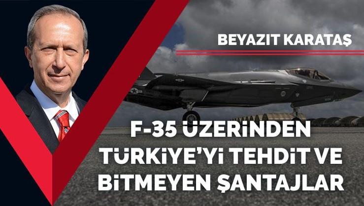 ABD'nin F-35 üzerinden Türkiye'yi tehdidi ve bitmeyen şantajlar