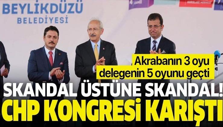 CHP kongresinde skandal üstüne skandal! Akrabanın 3 oyu delegenin 5 oyunu geçti.