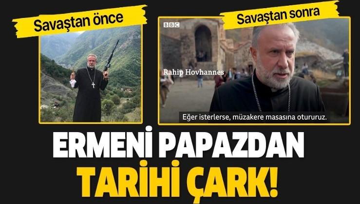 SON DAKİKA: Savaş öncesi silah gösteren Ermeni papazından geri vites: Eğer isterlerse müzakere masasına otururuz