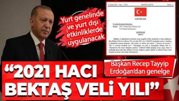 """Cumhurbaşkanı Erdoğan'dan 2021 yılının """"Hacı Bektaş Veli Yılı"""" olarak kutlanmasına ilişkin genelge"""
