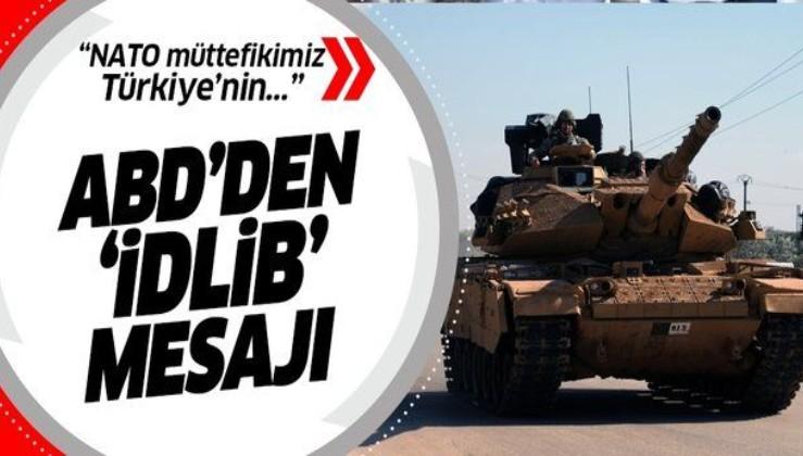 PKK'nın yanında olan ABD'den İdlib mesajı: NATO müttefikimiz Türkiye'nin yanındayız.