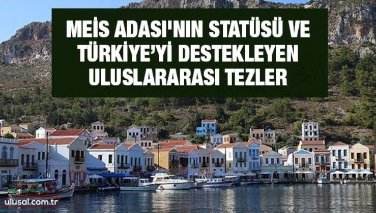 Meis Adası'nın statüsü ve Türkiye'yi destekleyen uluslararası tezler