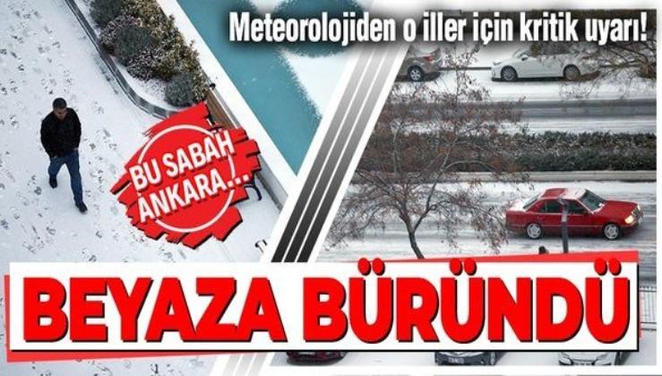 SON DAKİKA: Ankara beyaza büründü! Meteorolojiden o iller için kar uyarısı