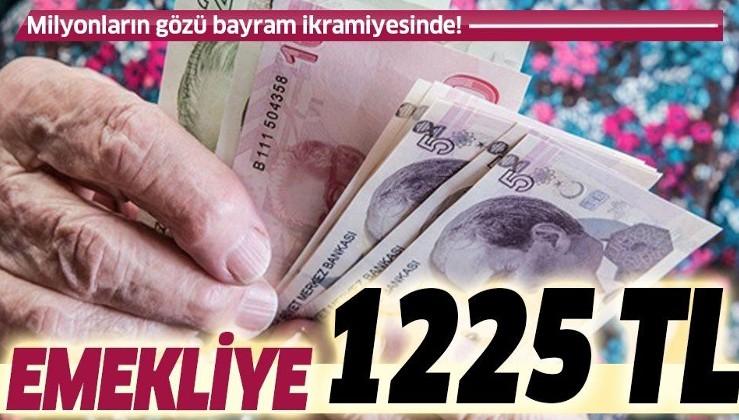 Emekliye 1225 lira   2020 bayram ikramiyelerine zam gelecek mi?
