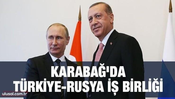 Karabağ'da Türkiye-Rusya iş birliği