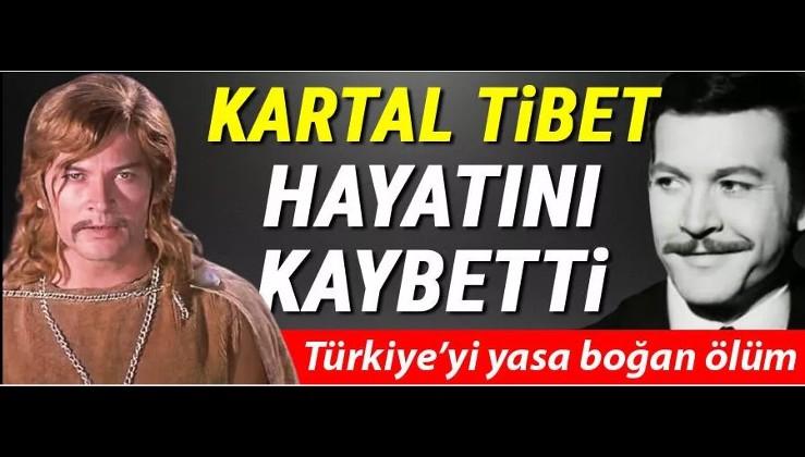 Son dakika: Usta sinema oyuncusu ve yönetmen Kartal Tibet 83 yaşında hayatını kaybetti