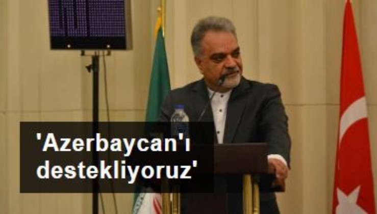 İran Büyükelçisi: İran Azerbaycan'ı desteklemektedir