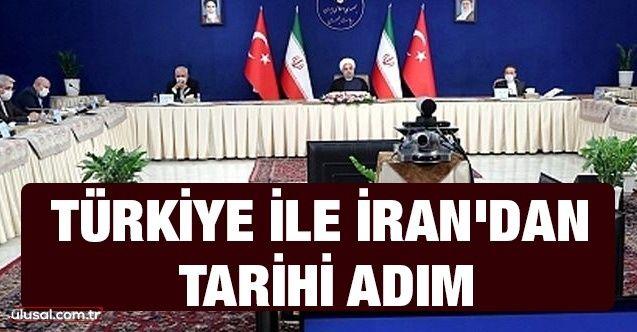 Türkiye ve İran'dan tarihi adım