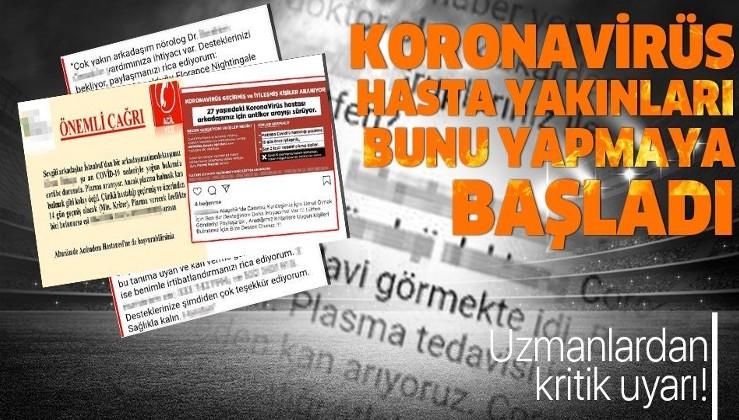 Koronavirüs hasta yakınları sosyal medyadan ilan vermeye başladı! Uzmanlardan dikkat çeken uyarı!