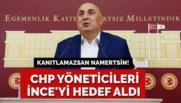 CHP yöneticilerinden Muharrem İnce'ye sert sözler