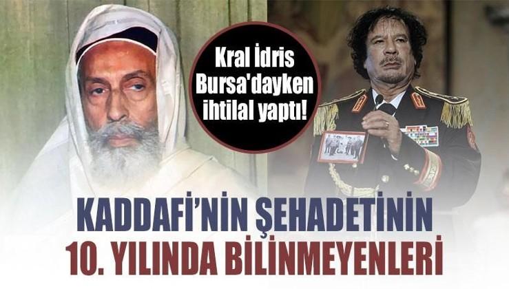 Kaddafi'nin şehadetinin 10. yılında bilinmeyenleri: Kral İdris Bursa'dayken ihtilal yaptı!