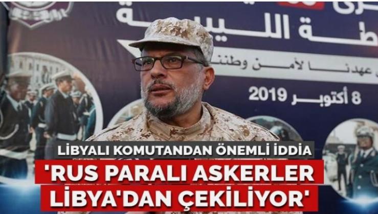 'Rus paralı askerler Libya'dan çekiliyor'