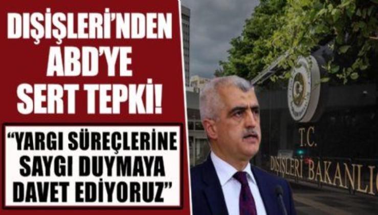 Dışişleri Bakanlığı'ndan ABD'nin HDP'li Gergerlioğlu'nun vekilliğinin düşmesi hakkındaki sözlerine tepki!