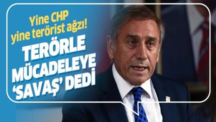CHP'ye ihanet ediyorlar! Skandal sözler: Terörle mücadeleye 'Savaş' dedi