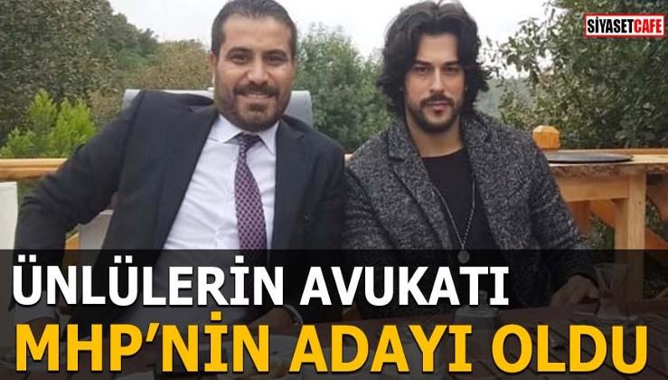 Ünlülerin avukatı MHP'nin adayı oldu