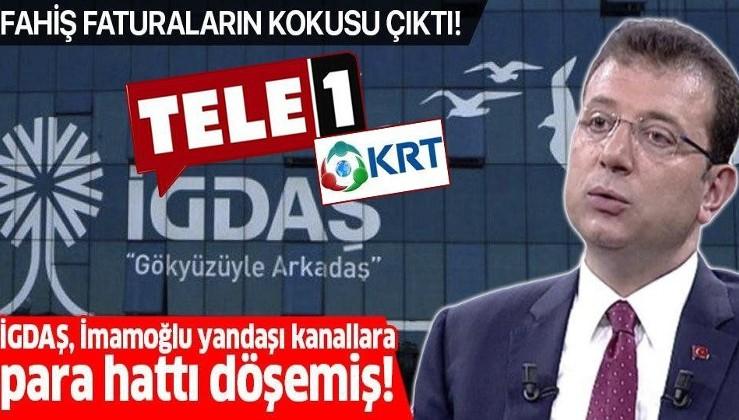 Fahiş faturalarla vatandaşın canını yakan İGDAŞ, İmamoğlu'nu destekleyen TELE-1 ve KRT TV'ye sponsor olmuş