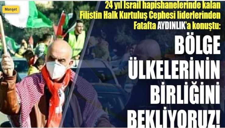Filistin Halk Kurtuluş Cephesi liderlerinden Hasan el-Fatafta Aydınlık'a konuştu Bölge ülkelerinin birliğini bekliyoruz