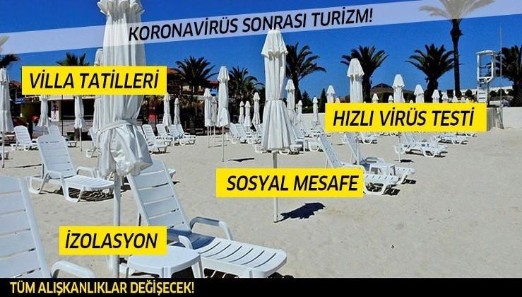 İşte koronavirüs sonrası turizm! Tüm alışkanlıklar değişecek!