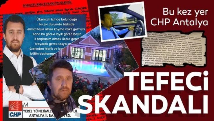 CHP'de skandal bitmiyor! CHP Antalya İl Başkan Yardımcısı hakkında 'tefecilik' davası!