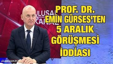 Prof. Dr. Emin Gürses'ten 5 Aralık görüşmesi iddiası: Bahçeli, Erdoğan'a Soros ayaklanması olacağı bilgisini verdi