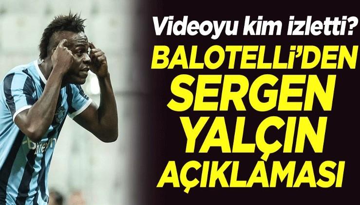 Videoyu kim izletti? Mario Balotelli'den Sergen Yalçın açıklaması