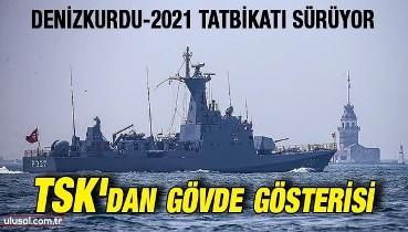 Denizkurdu-2021 tatbikatı sürüyor: TSK'dan gövde gösterisi